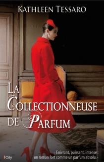 La collectionneuse de parfum - KathleenTessaro