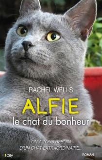 Alfie, le chat du bonheur - RachelWells