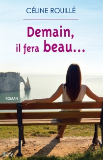 Demain, il fera beau... - CélineRouillé