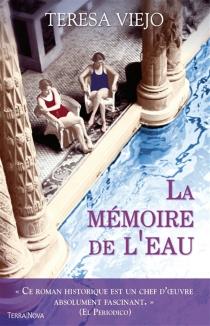 La mémoire de l'eau - TeresaViejo