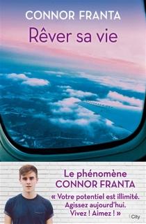 Rêver sa vie - ConnorFranta