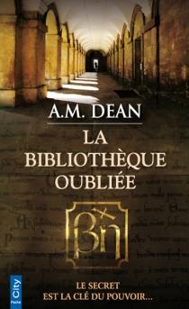 La bibliothèque oubliée - A.M.Dean