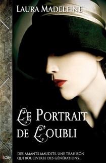 Le portrait de l'oubli - LauraMadeleine