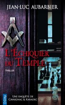 L'échiquier du temple : thriller - Jean-LucAubarbier