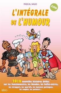 L'intégrale de l'humour 2016 - PascalNaud