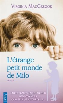 L'étrange petit monde de Milo - VirginiaMacGregor