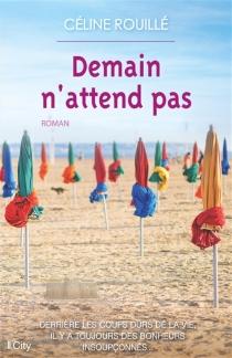 Demain n'attend pas - CélineRouillé