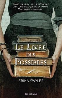 Le livre des possibles - ErikaSwyler