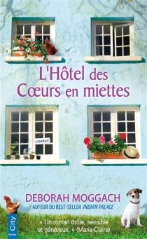 L'hôtel des coeurs en miettes - DeborahMoggach