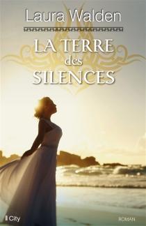 La terre des silences - LauraWalden
