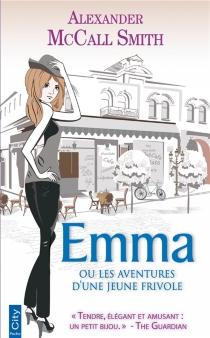 Emma ou Les aventures d'une jeune frivole - AlexanderMcCall Smith