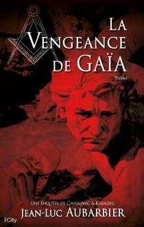 La vengeance de Gaïa - Jean-LucAubarbier