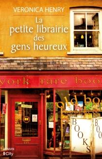 La petite librairie des gens heureux - VeronicaHenry