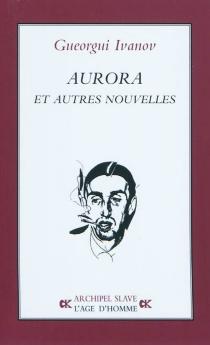 Aurora : et autres nouvelles - GueorguiIvanov