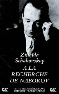 A la recherche de Nabokov - ZinaïdaSchakovskoy