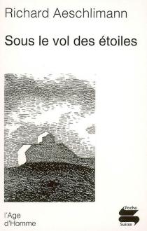 Sous le vol des étoiles : carnets 1999-2000 - RichardAeschlimann