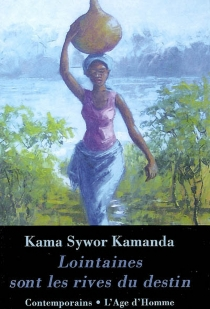 Lointaines sont les rives du destin - Kama SyworKamanda