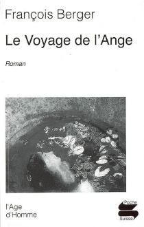 Le voyage de l'ange - FrançoisBerger