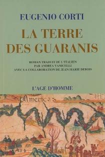 La terre des Guaranis - EugenioCorti