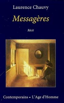 Messagères : récit - LaurenceChauvy