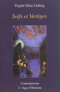 Soifs et vertiges - Virgile EliasGehrig