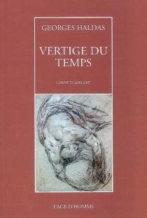 Vertige du temps : carnets 2006-2007 - GeorgesHaldas
