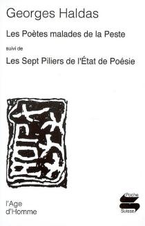 Les poètes malades de la peste| Suivi de Les sept piliers de l'état de poésie - GeorgesHaldas