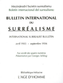 Boletin internacional del surrealismo| Bulletin international du surréalisme : avril 1935-septembre 1936 : fac-similé des quatre numéros| International surrealist bulletin| Mezinarodni buletin surrealismu -