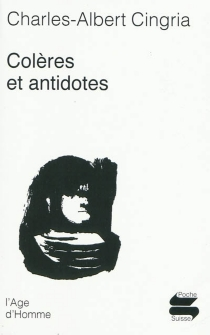 Colères et antidotes : anthologie - Charles-Albert Cingria