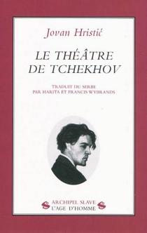 Le théâtre de Tchekhov - JovanHristic