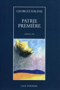 Patrie lumière : carnets 2001 - GeorgesHaldas