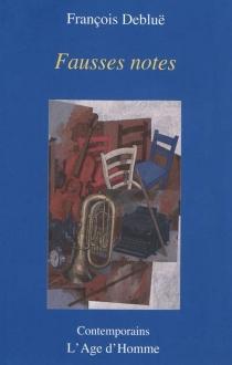 Fausses notes : minimes - FrançoisDebluë