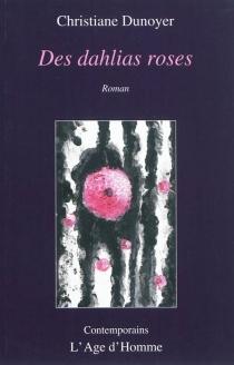 Des dahlias roses - ChristianeDunoyer
