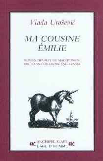 Ma cousine Emilie : roman en dix-huit récits - VladaUrosevic
