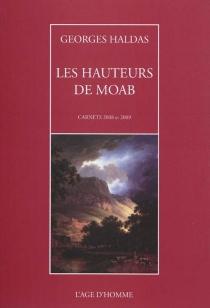 Les hauteurs de Moab : carnets 2008-2009 - GeorgesHaldas