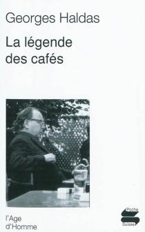La légende des cafés - GeorgesHaldas