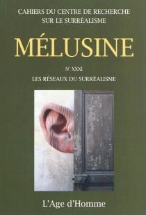 Mélusine, n° 31 - Centre de recherches sur le surréalisme