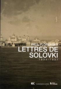 Lettres de Solovki : 1934-1937 - PavelFlorenski