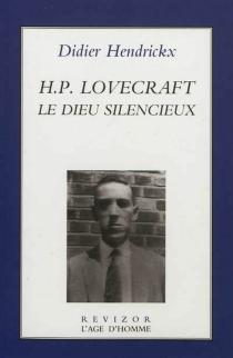 H. P. Lovecraft : le dieu silencieux - DidierHendrickx