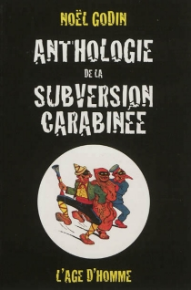 Anthologie de la subversion carabinée -