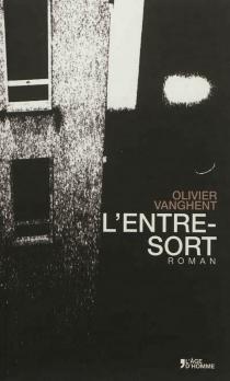 L'entre-sort - OlivierVanghent