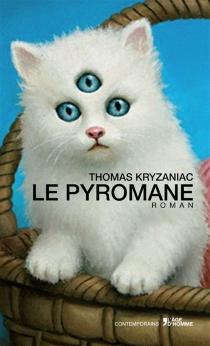 Le pyromane - ThomasKryzaniac
