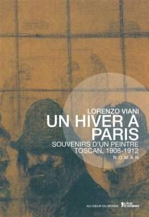Un hiver à Paris : souvenirs d'un peintre toscan, 1908-1912 - LorenzoViani