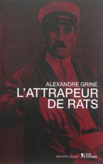 L'attrapeur de rats - Aleksandr StepanovitchGrine