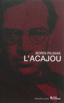 L'acajou - Boris Andreevitch Pilniak