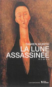 La lune assassinée - DamienMurith