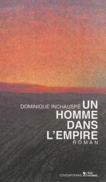 Un homme dans l'Empire - DominiqueInchauspé