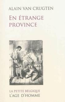En étrange province - AlainVan Crugten