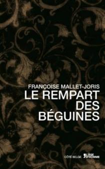 Le rempart des béguines - FrançoiseMallet-Joris