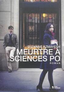 Meurtre à Sciences Po - SuzanneAzmayesh